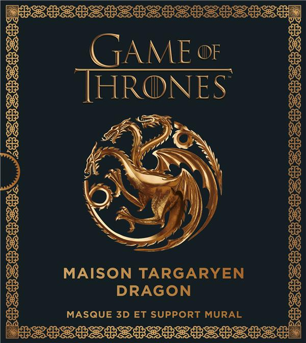 GAMES OF THRONES, LE MASQUE TARGARYEN