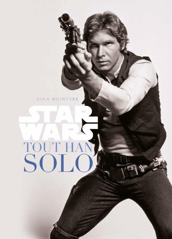 STAR WARS : TOUT HAN SOLO