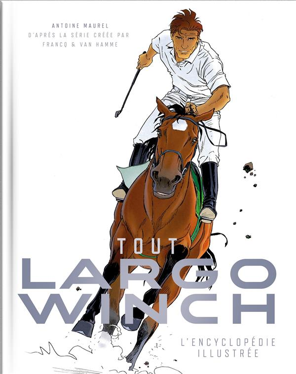 LARGO WINCH, L'ENCYCLOPEDIE ILLUSTREE