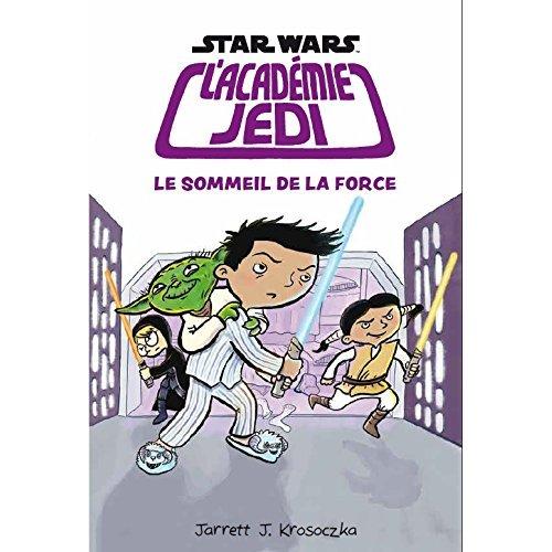 STAR WARS : L'ACADEMIE JEDI, LE SOMMEIL DE LA FORCE