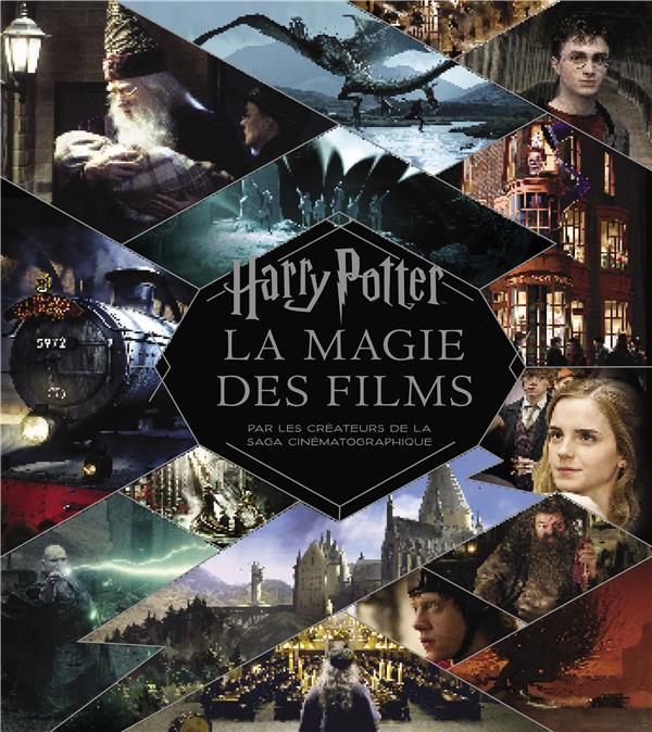 HARRY POTTER - LA MAGIE DES FILMS (NOUVELLE EDITION)