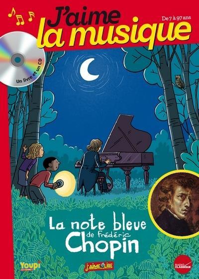 J AIME LA MUSIQUE - LA NOTE BLEUE DE F CHOPIN - LIVRE CD