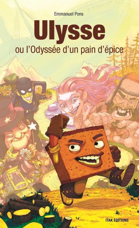 ULYSSE OU L'ODYSSEE D'UN PAIN D'EPICE