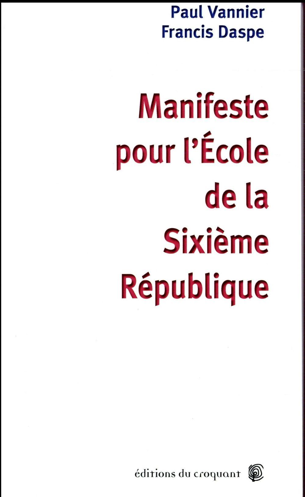 MANIFESTE POUR L ECOLE DE LA SIXIEME REPUBLIQUE