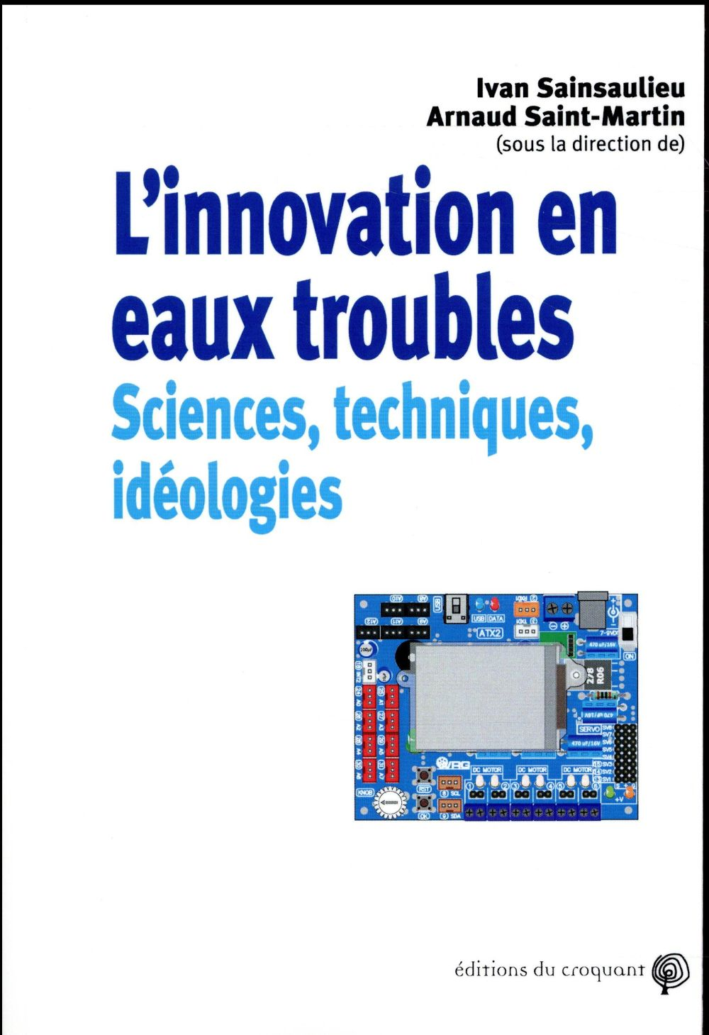 L INNOVATION EN EAUX TROUBLES SCIENCES TECHNIQUES IDEOLOGIES