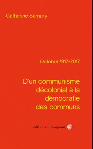 D UN COMMUNISME DECOLONIAL A LA DEMOCRATIE DES COMMUNS