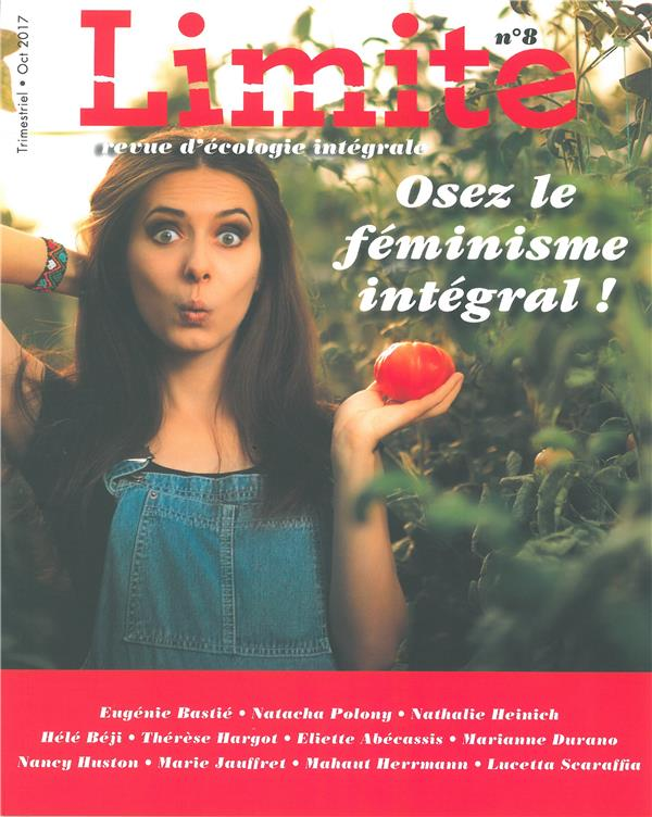 REVUE LIMITE N 8. OSEZ LE FEMINISME INTEGRAL