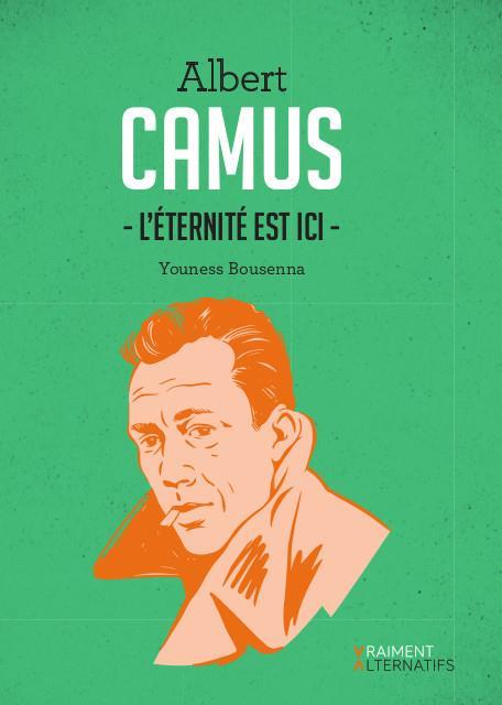 CAMUS - L'ETERNITE EST ICI -