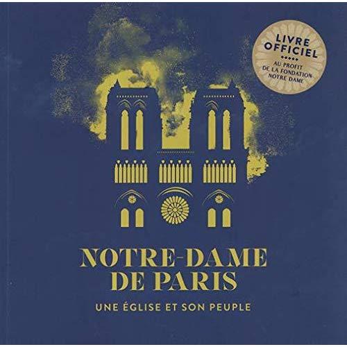 NOTRE-DAME DE PARIS, UNE EGLISE ET SON PEUPLE