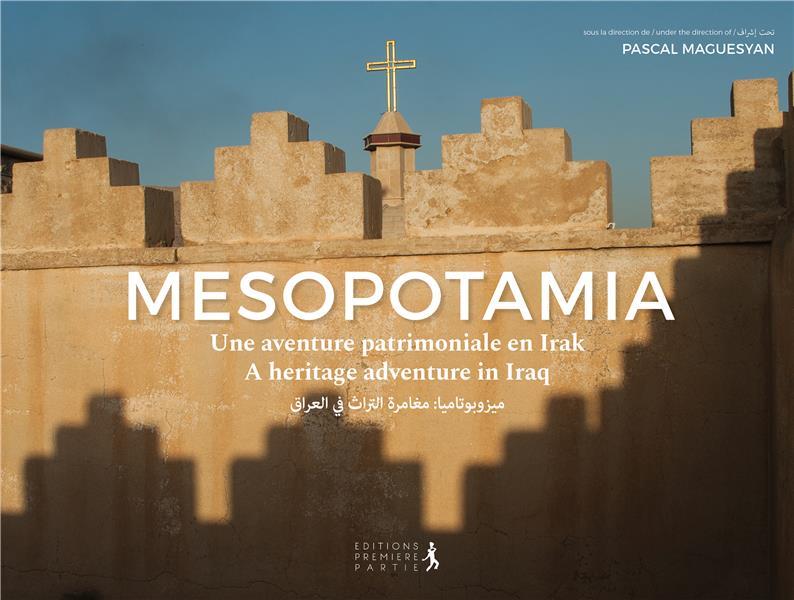 MESOPOTAMIA - UNE AVENTURE PATRIMONIALE EN IRAK
