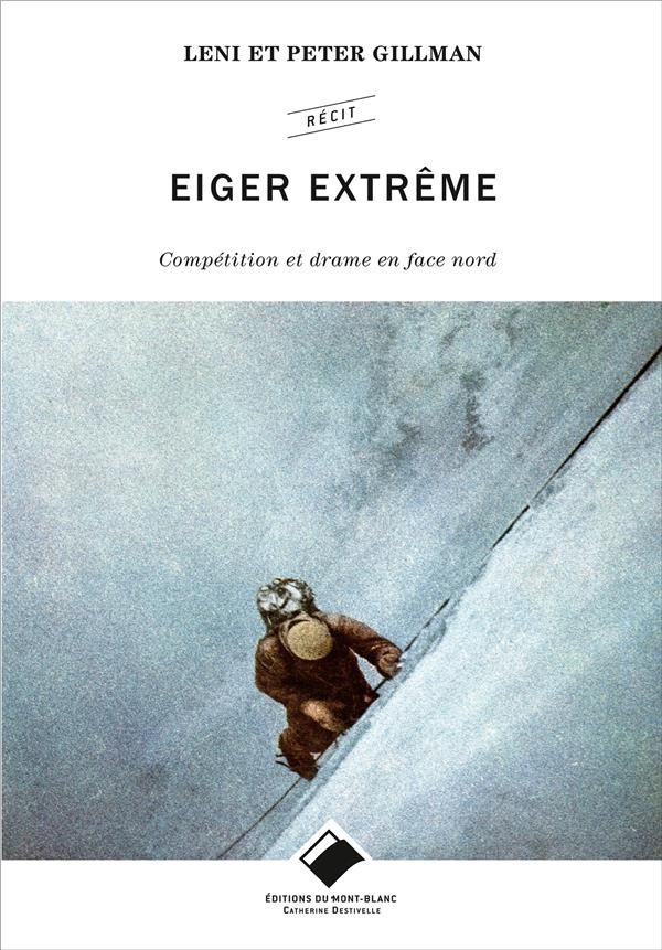 EIGER EXTREME - COMPETITION ET DRAME EN FACE NORD