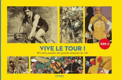 VIVE LE TOUR ! 40 CARTES POSTALES DES GRANDS MOMENTS DU VELO