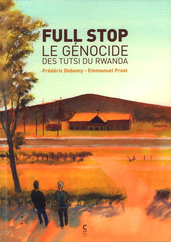 FULL STOP LE GENOCIDE DES TUTSI DU RWANDA