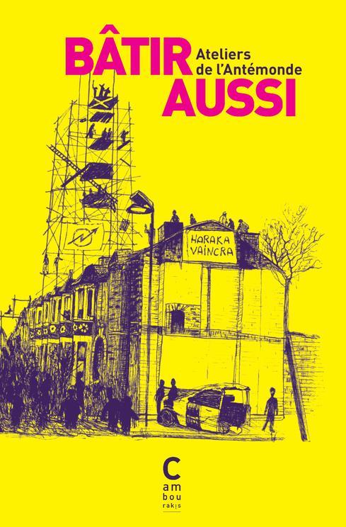 BATIR AUSSI - FRAGMENTS D'UN MONDE REVOLUTIONNE