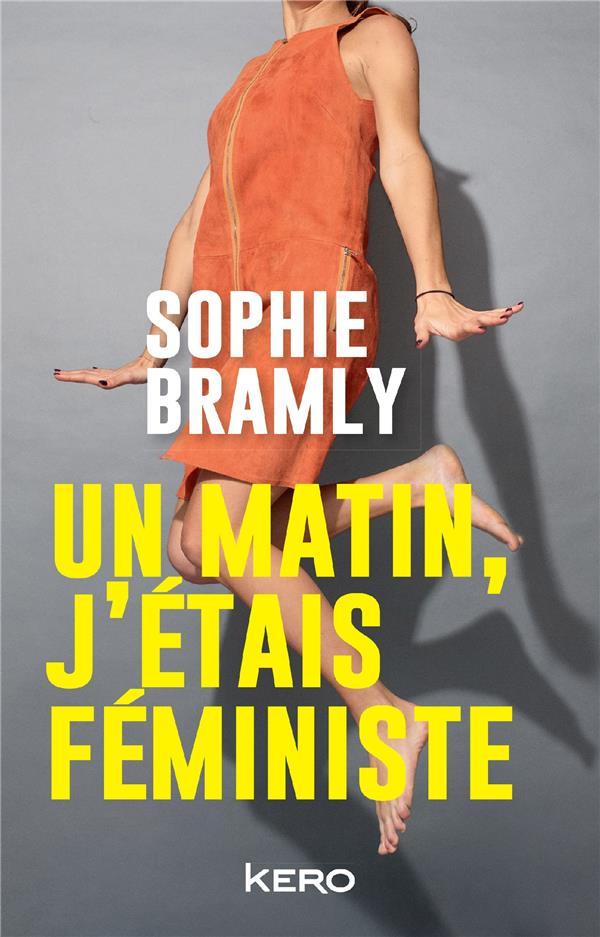 UN MATIN, J'ETAIS FEMINISTE