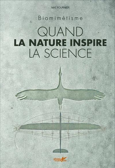 QUAND LA NATURE INSPIRE LA SCIENCE - BIOMIMETISME