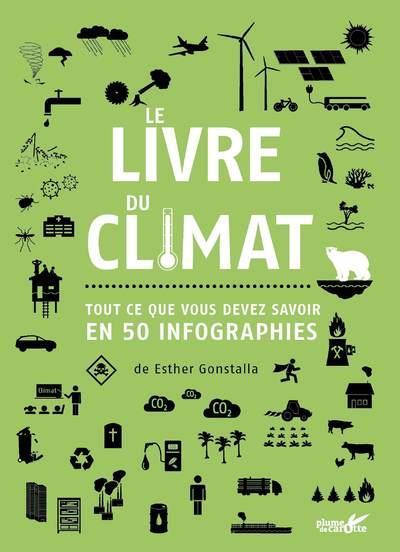 LE LIVRE DU CLIMAT - TOUT CE QUE VOUS DEVEZ SAVOIR EN 50 INFOGRAPHIES