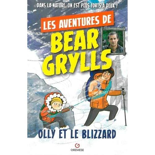LES AVENTURES DE BEAR GRYLLS OLLY ET LE BLIZZARD
