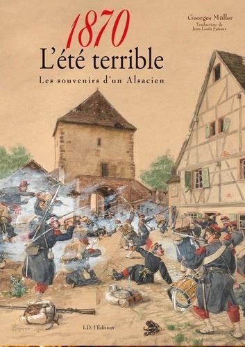 1870, L'ETE TERRIBLE - LES SOUVENIRS D'UN ALSACIEN