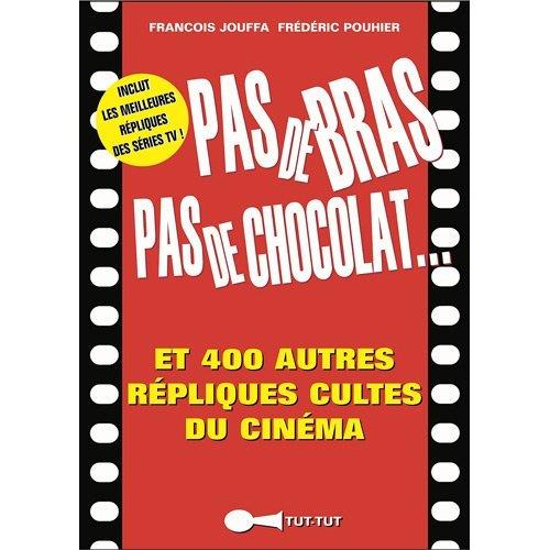 PAS DE BRAS PAS DE CHOCOLAT...