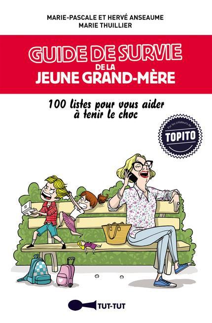 GUIDE DE SURVIE DE LA JEUNE GRAND-MERE