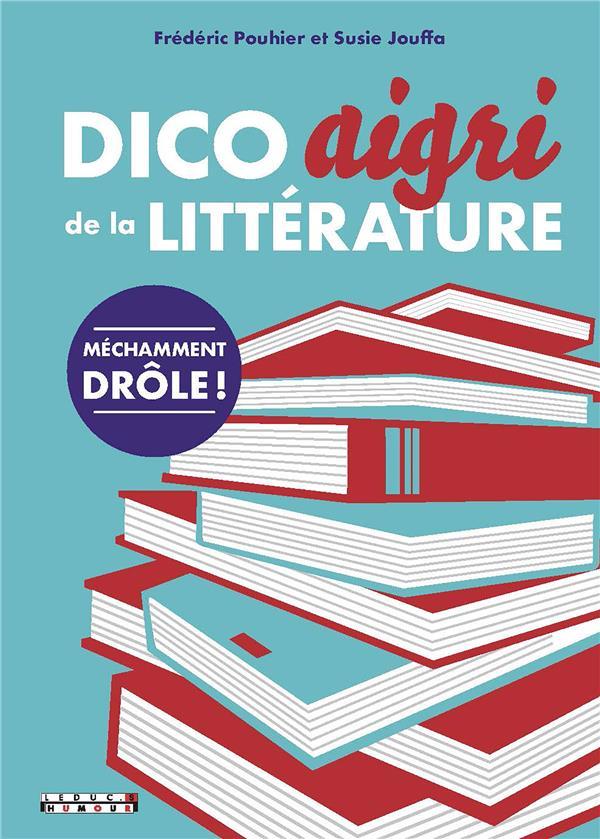 DICO AIGRI DE LA LITTERATURE