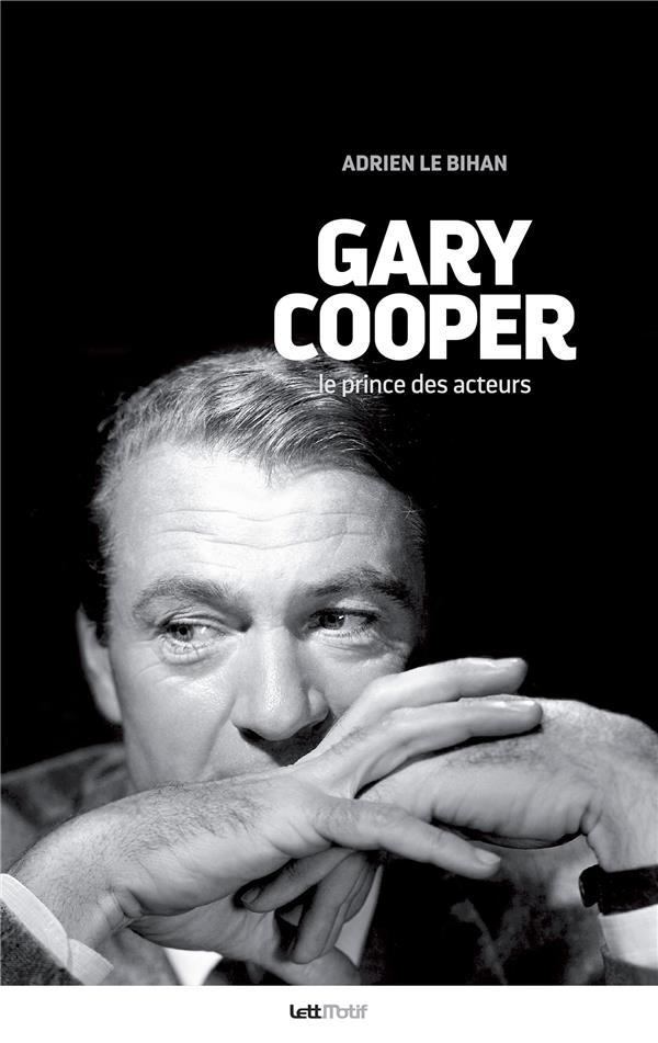 GARY COOPER, LE PRINCE DES ACTEURS