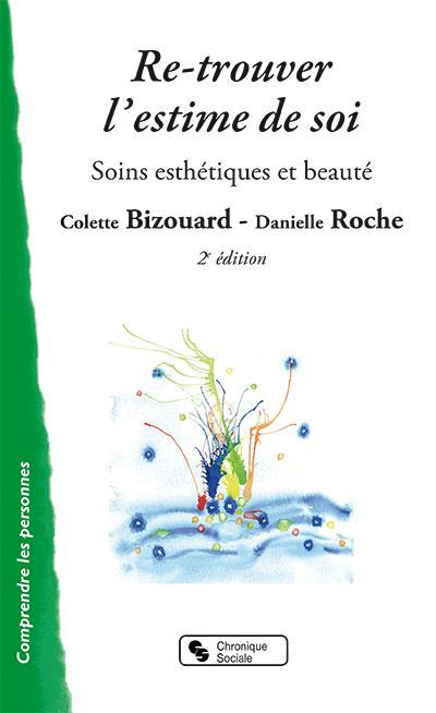 RE-TROUVER L'ESTIME DE SOI 2E EDITION
