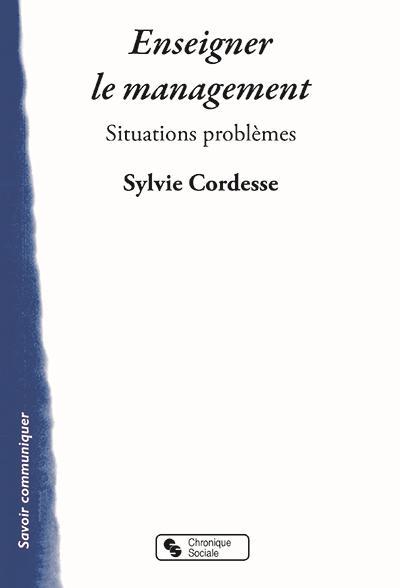 ENSEIGNER LE MANAGEMENT PAR DES SITUATIONS-PROBLEMES