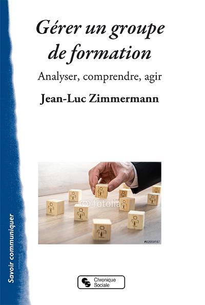 GERER UN GROUPE DE FORMATION ET D'ENSEIGNEMENT ANALYSER, COMPRENDRE, (RE)AGIR