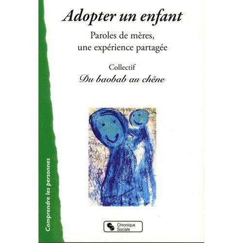 ADOPTER UN ENFANT - PAROLES DE MERES, UNE EXPERIENCE PARTAGE
