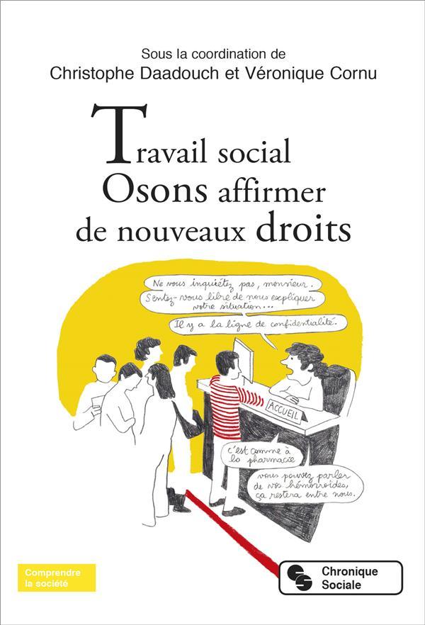 TRAVAIL SOCIAL - OSONS AFFIRMER DE NOUVEAUX DROITS