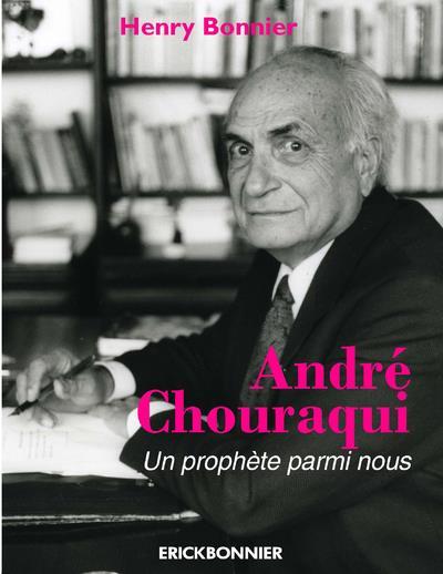 ANDRE CHOURAQUI - UN PROPHETE PARMI NOUS