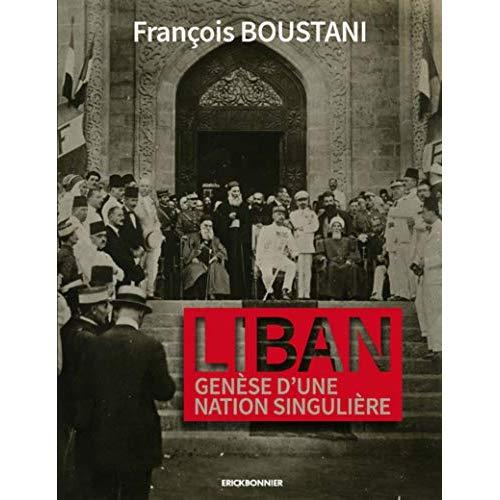 LIBAN, GENESE D'UNE NATION SINGULIERE