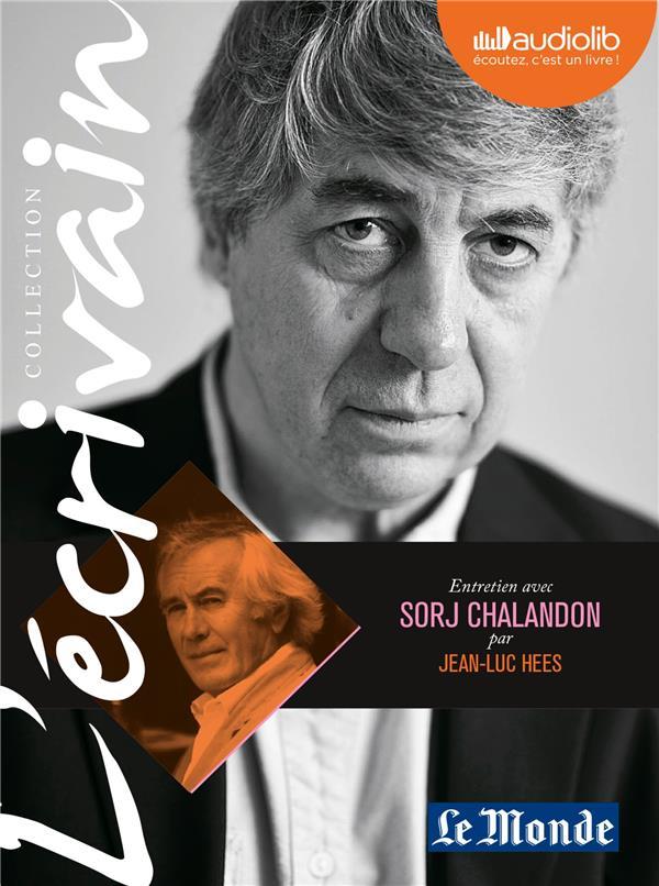 L'ECRIVAIN - SORJ CHALANDON - ENTRETIEN INEDIT PAR JEAN-LUC HEES