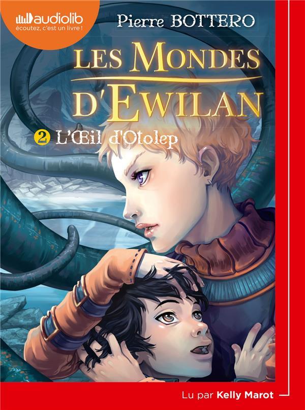 LES MONDES D'EWILAN 2 - L'OEIL D'OTOLEP - T2 - LIVRE AUDIO 1CD MP3
