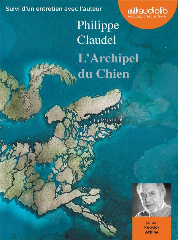 L'ARCHIPEL DU CHIEN - LIVRE AUDIO 1CD MP3 - SUIVI D'UN ENTRETIEN AVEC L'AUTEUR