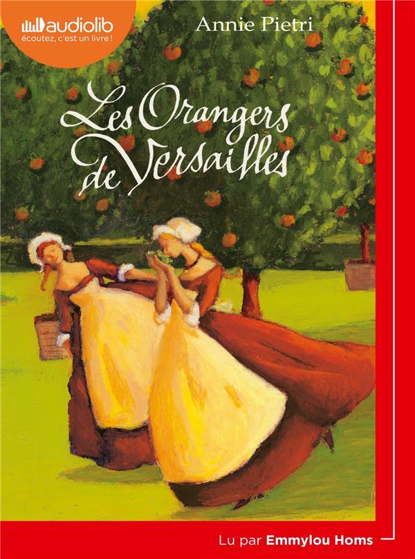LES ORANGERS DE VERSAILLES - LIVRE AUDIO 1CD MP3