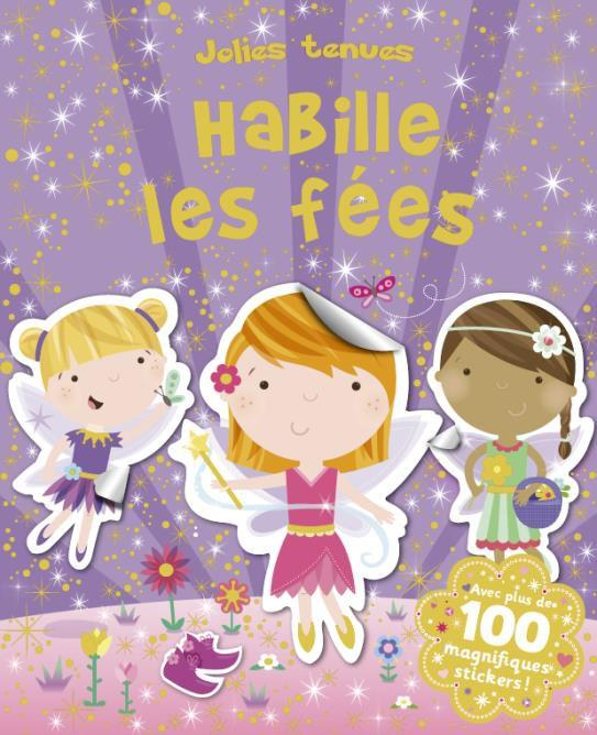 HABILLE LES FEES (COLL. JOLIES TENUES)