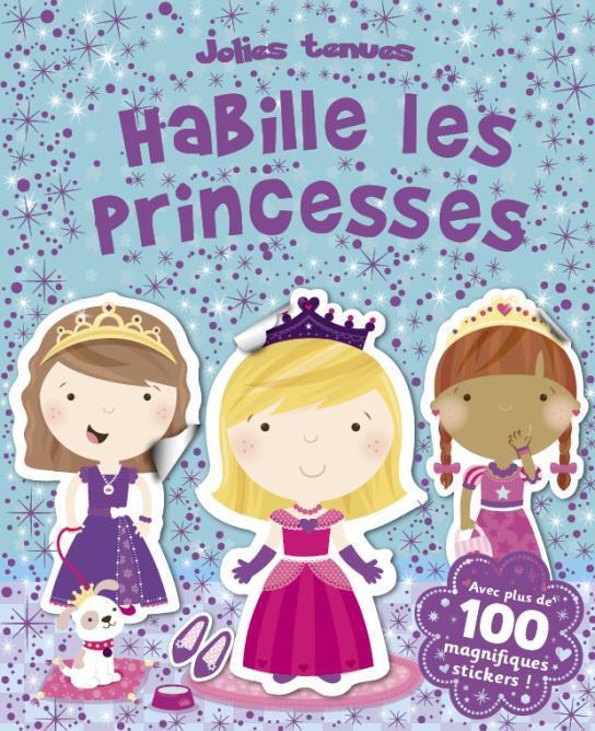 HABILLE LES PRINCESSES (COLL. JOLIES TENUES)