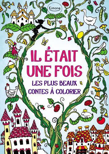 IL ETAIT UNE FOIS (COLL. COLORIAGE)