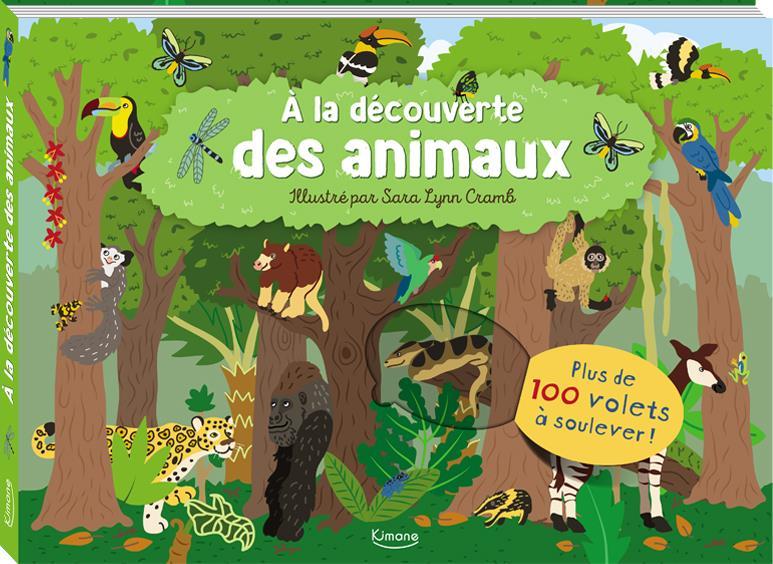 A LA DECOUVERTE DES ANIMAUX (COLL. LIVRES 100 VOLETS) - 100 VOLETS A SOULEVER