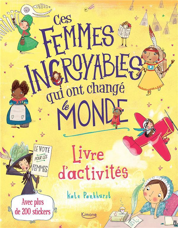 CES FEMMES INCROYABLES QUI ONT CHANGE LE MONDE - LIVRE D'ACTIVITES