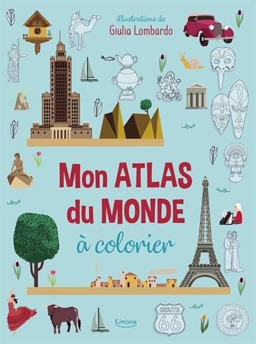 MON ATLAS DU MONDE A COLORIER (COLL. MES GRANDS ATLAS A COLORIER)