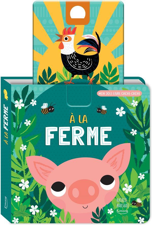 A LA FERME (COLL. MON JOLI LIVRE CACHE-CACHE) - AVEC UNE TIRETTE-SURPRISE A CHAQUE PAGE