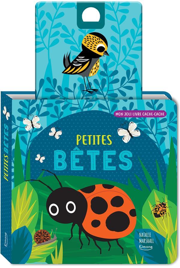 PETITES BETES (COLL. MON JOLI LIVRE CACHE-CACHE) - AVEC UNE TIRETTE-SURPRISE A CHAQUE PAGE