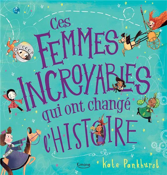 CES FEMMES INCROYABLES QUI ONT CHANGE L'HISTOIRE