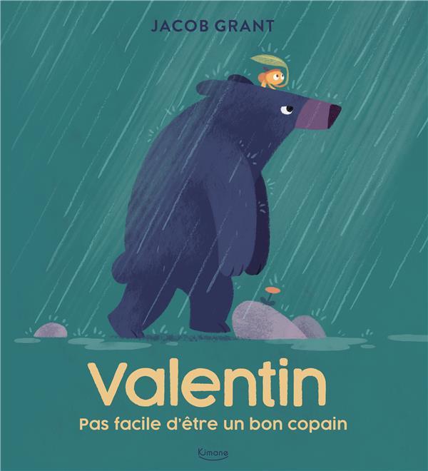 VALENTIN - PAS FACILE D'ETRE UN BON COPAIN