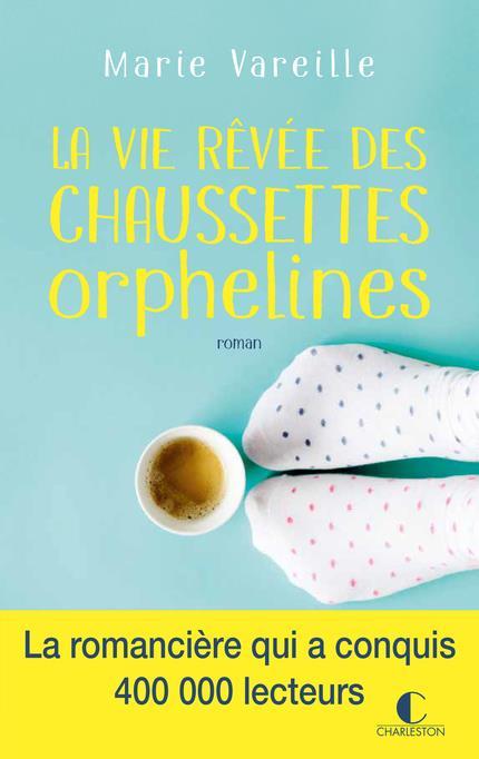 VIE REVEE DES CHAUSSETTES ORPHELINES (LA)