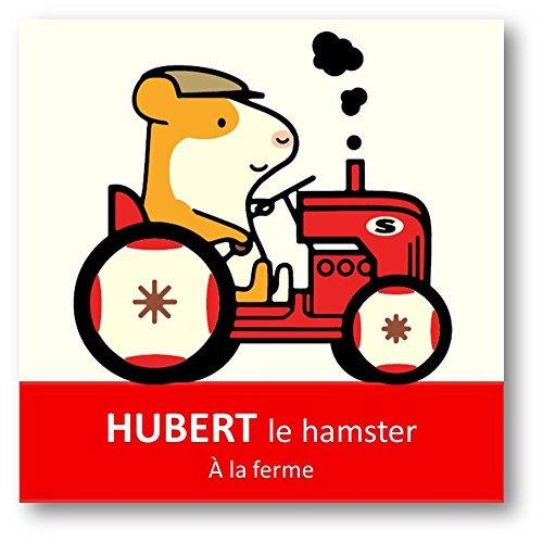 HUBERT LE HAMSTER - A LA FERME